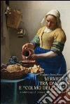 Vermeer tra ombre e «colmo dei lumi». La fanciulla, la donna e il raggio fecondo libro