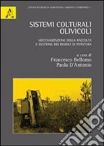 Sistemi colturali olivicoli. Meccanizzazione della raccolta e gestione dei residui di potatura