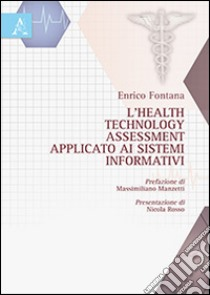 L'health technology assessment applicato ai sistemi informativi libro di Fontana Enrico