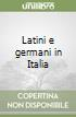 Latini e germani in Italia