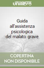Guida all'assistenza psicologica del malato grave libro di Campione Francesco