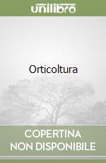 Orticoltura libro di Bianco V. - Pimpini F.