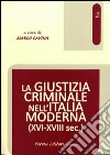 La giustizia criminale nell'Italia moderna (XVI-XVIII sec.) libro