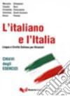 L'italiano e l'Italia. Chiavi degli esercizi libro