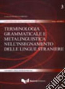 Terminologia grammaticale metalinguistica nell'insegnamento delle lingue straniere libro