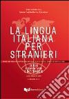 La lingua italiana per stranieri. Corso elementare e intermedio unico
