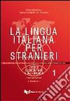 La lingua italiana per stranieri. Corso elementare e intermedio (1)