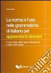 La norma e l'uso nelle grammatiche di italiano per apprendisti stranieri. Il caso delle dislocazioni sintattiche e delle frasi scisse
