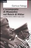 L'avamposto di Mussolini nel Reich di Hitler. La politica italiana a Berlino (1933-1954) libro