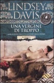 Una Vergine di troppo libro di Davis Lindsey