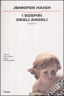 I sospiri degli angeli libro di Haigh Jennifer