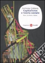 Capitalismo e teoria sociale. Marx, Durkheim, Weber libro