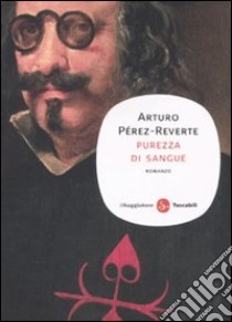 Purezza di sangue libro di Pérez-Reverte Arturo