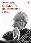 La fabbrica del consenso. La politica e i mass media libro