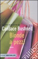 Bionde a pezzi libro di Bushnell Candace