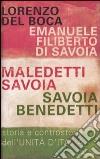 Maledetti Savoia, Savoia benedetti. Storia e controstoria dell'Unit� d'Italia