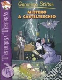 Mistero a Castelteschio libro di Stilton Geronimo