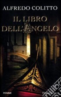 Il Libro dell'angelo libro di Colitto Alfredo