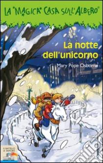 La Notte dell'unicorno libro di Osborne Mary P.