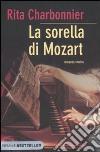 La Sorella di Mozart libro di Charbonnier Rita