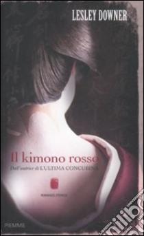 Il Kimono rosso libro di Downer Lesley