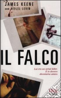 Il falco libro di Keene James; Levin Hillel