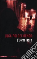 L'uomo nero libro di Poldelmengo Luca
