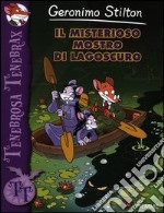 Il misterioso mostro di Lagoscuro libro di Stilton Geronimo