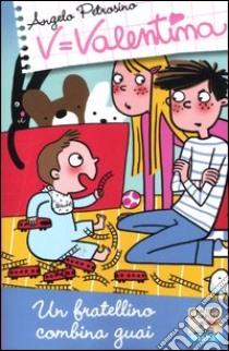 Un fratellino combina guai libro di Petrosino Angelo