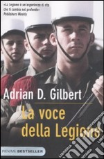La voce della legione libro di Gilbert Adrian D.