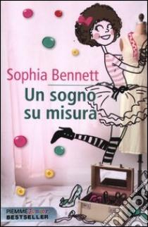 Un sogno su misura libro di Bennett Sophia