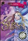 Strega delle tempeste. Principesse del regno della fantasia. Ediz. illustrata. Vol. 10 libro