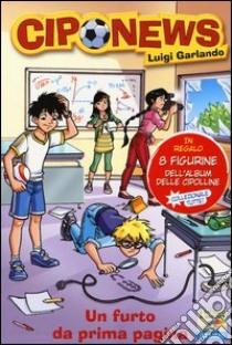 Un furto da prima pagina libro di Garlando Luigi