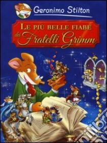 Le più belle fiabe dei fratelli Grimm libro di Stilton Geronimo