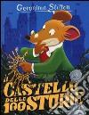 Il castello delle 100 storie. Con gadget libro