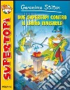 Due supertopi contro il ladro invisibile. Con gadget
