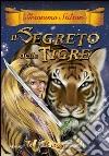 Il segreto della tigre. Le 13 Spade (3) libro