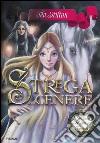 Strega della cenere. Principesse del regno della fantasia. Vol. 11 libro