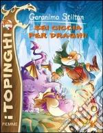 Sei ciccia per draghi! libro