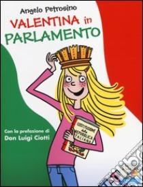 Valentina in Parlamento libro di Petrosino Angelo