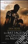 Il tramonto dell'impero. La battaglia ai confini del mondo (1) libro