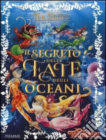 Il segreto delle fate degli oceani libro di Stilton Tea