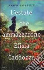 L'estate che ammazzarono Efisia Caddozzu libro