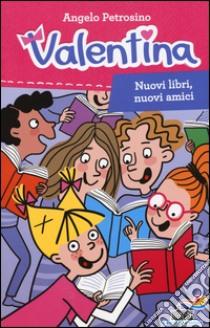 Nuovi libri, nuovi amici libro di Petrosino Angelo