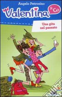 Una gita nel passato libro di Petrosino Angelo