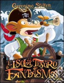 L'isola del tesoro fantasma libro di Stilton Geronimo