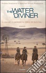 The water diviner. Il viaggio di un padre in cerca dei suoi figli libro