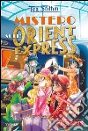 Mistero sull'Orient Express. Ediz. illustrata libro