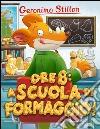 Ore 8: a scuola di formaggio! libro