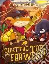 Quattro topi nel Far West! libro